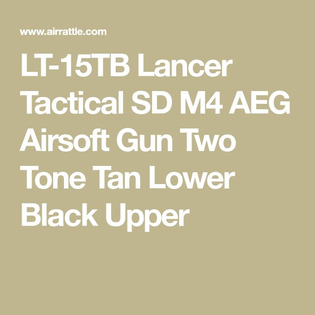LT-15TB Lancer Tactical SD M4 AEG Airsoft Gun Two Tone Tan Lower Black Upper