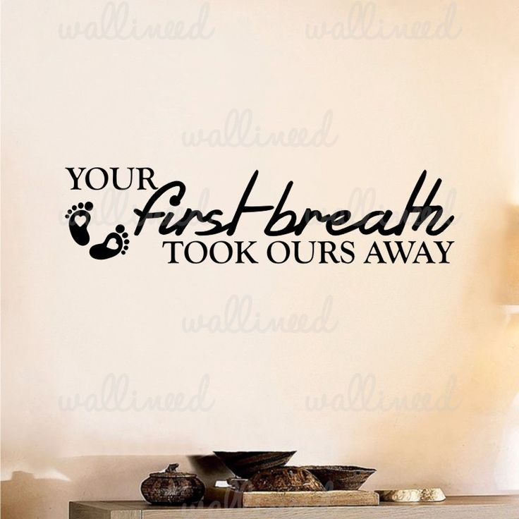 Your First Breath Took Ours Away – Wall Decal