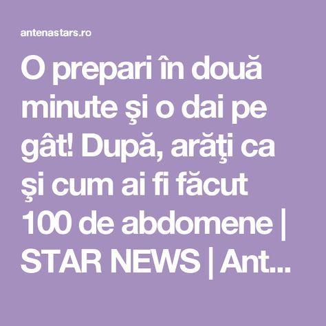 O prepari în două minute şi o dai pe gât! După, arăţi ca şi cum ai fi făcut 100 de abdomene   STAR NEWS   AntenaStars.ro