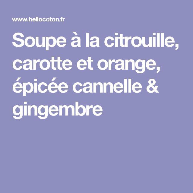 Soupe à la citrouille, carotte et orange, épicée cannelle & gingembre