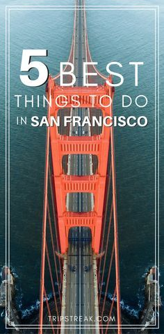 Things to do in San Francisco   Top 5 tourist attractions San Francisco   San Francisco travel tips   California