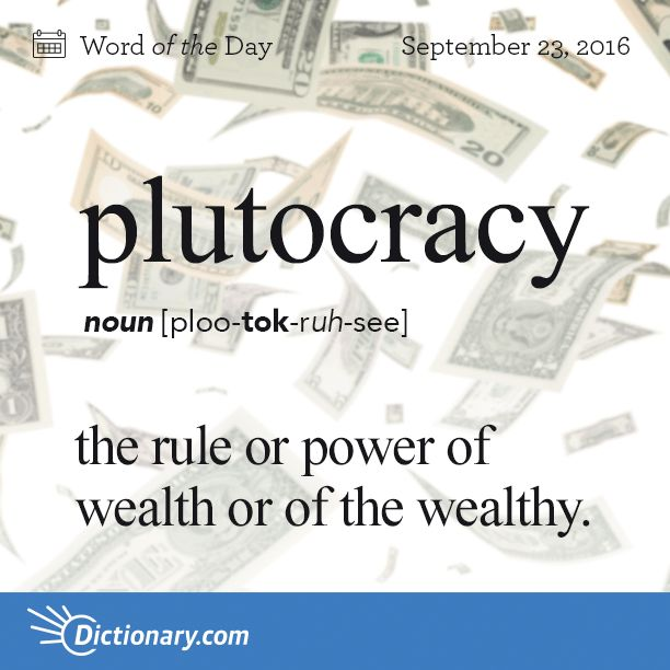 Today's Word of the Day is plutocracy. Learn its definition, pronunciation, etymology and more. Join over 19 million fans who boost their vocabulary every day.