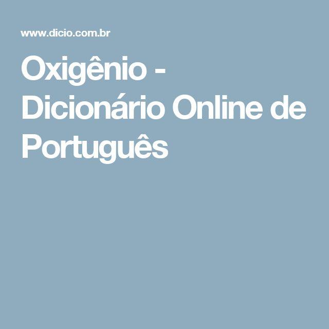Oxigênio - Dicionário Online de Português
