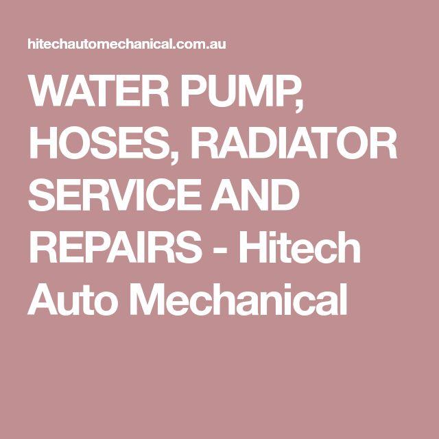 WATER PUMP, HOSES, RADIATOR SERVICE AND REPAIRS - Hitech Auto Mechanical #radioador