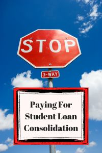 Stop Paying For Student Loan Consolidation