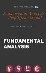 Fundamental Analysis: Simplified Manual for Understanding Fundamental Analysis (The Toolbox of the Finance Professional Book 2)