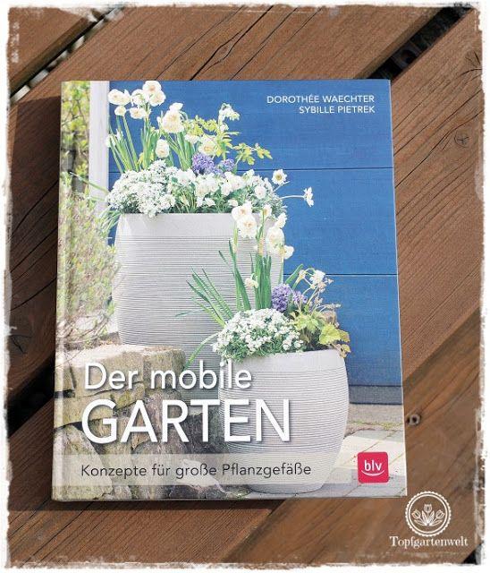 Gartenblog Topfgartenwelt Buchvorstellung Buchrezension: Der Mobile Garten    Konzepte Für Große Pflanzgefäße   Kreativ,