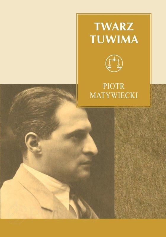 "Piotr Matywiecki, ""Twarz Tuwima"" | Literatura w Culture.pl"