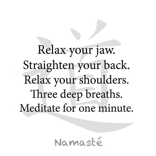 Relax Your Jaw Straighten Your Back Relax Your Shoulders Three