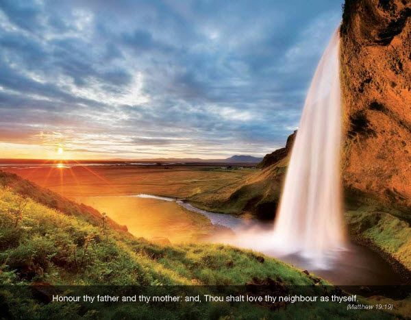 Promotional Calendars 2015 - Faith Passages  Religious Christian Calendar - July  Waterfall  Matthew 19:19 Honour thy father and thy mother: and, Thou shalt love thy neighbour as thyself.  Imprinted with your Business, Organization or Event Name, Logo and Message as low as 65¢ visit www.promocalendarsdirect.com/calendars/faith-passages from more details