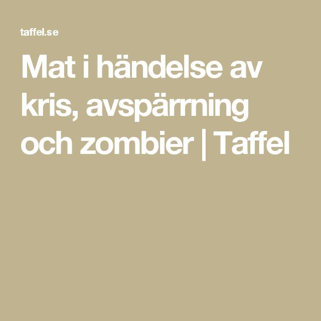 Mat i händelse av kris, avspärrning och zombier | Taffel