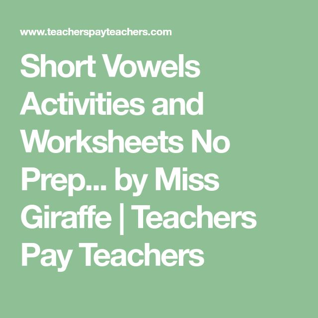 Short Vowels Activities and Worksheets No Prep... by Miss Giraffe | Teachers Pay Teachers