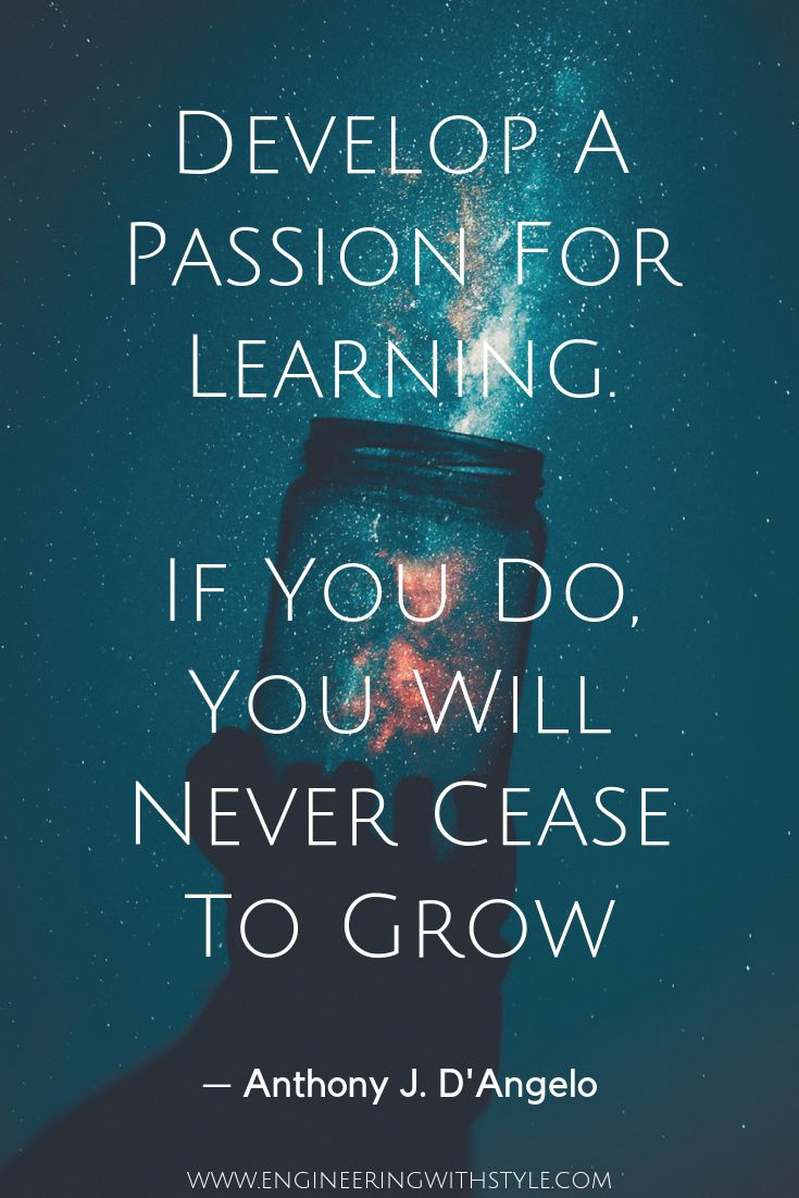 A passion for learning is provides a lifetime self-improvement and enrichment.  …