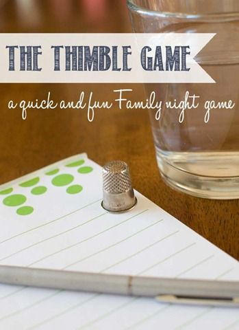 The Thimble Game! This is such a fun and simple little game, and a great way to connect as a family. I think the kids would really enjoy this one!
