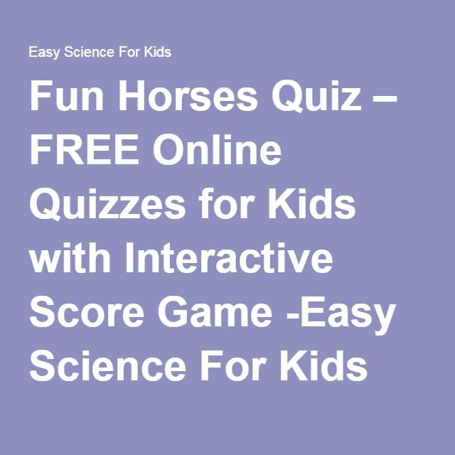 Fun Horses Quiz – FREE Online Quizzes for Kids with Interactive Score Game -Easy Science For Kids