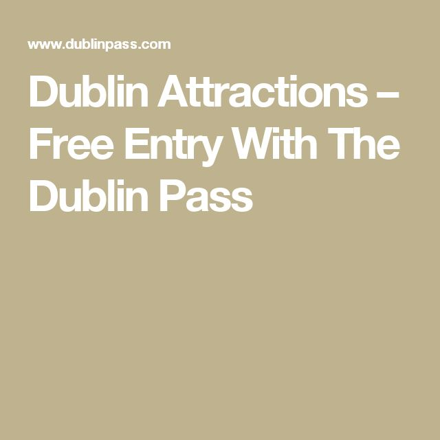Dublin Attractions – Free Entry With The Dublin Pass
