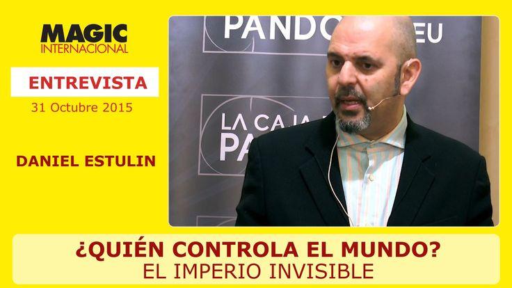 ¿QUIÉN CONTROLA EL MUNDO?, El Imperio invisible - Entrevista a Daniel Es...
