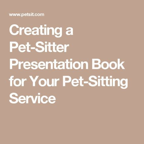 Creating a Pet-Sitter Presentation Book for Your Pet-Sitting Service