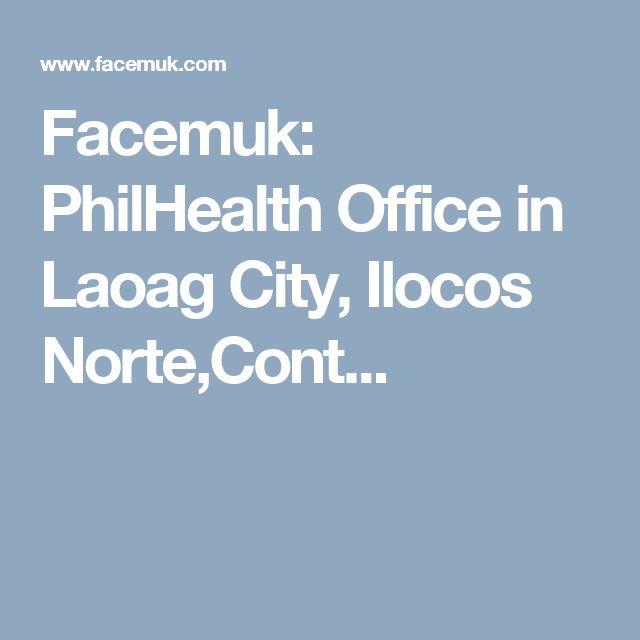 Facemuk: PhilHealth Office in Laoag City, Ilocos Norte,Cont...