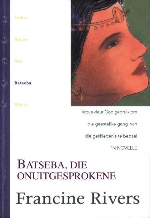 """""""Batseba, Die Onuitgesprokene (4 Stamboom Van Genade-Reeks)(eBoek Epub)"""""""