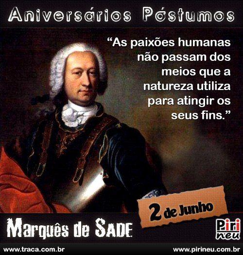 Marquês de Sade || #marques #sade #aniversário #citação #citações #frase #frases #postumo