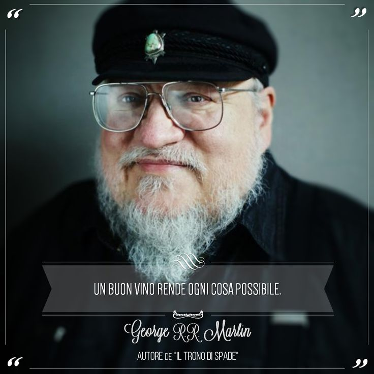 """""""A good wine makes everything possible"""". George R.R: Martin is an American novelist best known for dramatic tv show """"Game of Thrones"""". @marchesimazzei #marchesimazzei #fonterutoli #wine #tuscany #winequotes"""