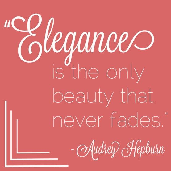 Elegance Is The Only Beauty That Never Fades Audrey Hepburn VonMaur