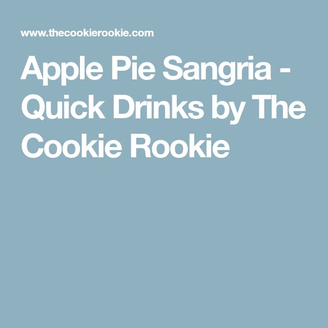 Apple Pie Sangria - Quick Drinks by The Cookie Rookie