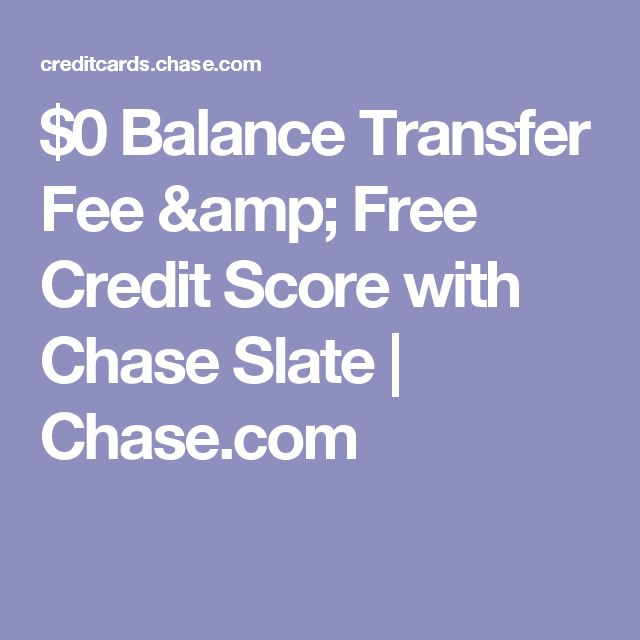 $0 Balance Transfer Fee & Free Credit Score With Chase
