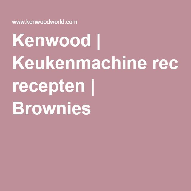Kenwood | Keukenmachine recepten | Brownies