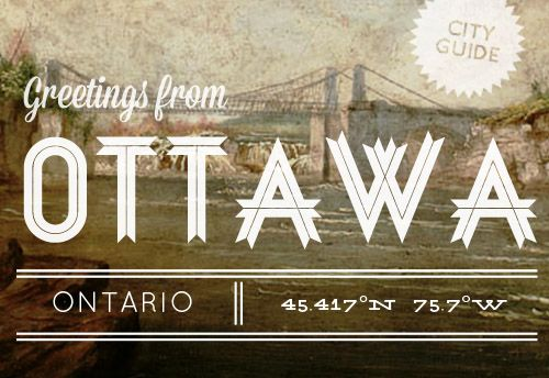 Ottawa, Canada City Guide {UPDATE} Too bad I didn't have this with me when I was there this summer. Oh well, 2014 I will check out all these great places!