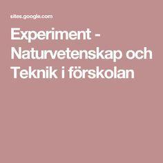 Experiment - Naturvetenskap och Teknik i förskolan