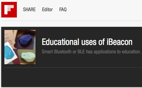Flipboard collection of iBeacon in education   Check out Educational uses of iBeacon  by GaryBau