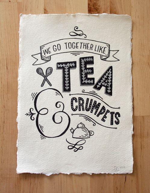 // We Go Together Like Tea & Crumpets