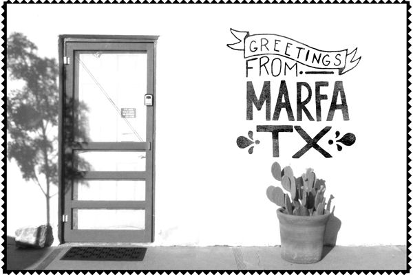 Greetings From: Marfa, Texas