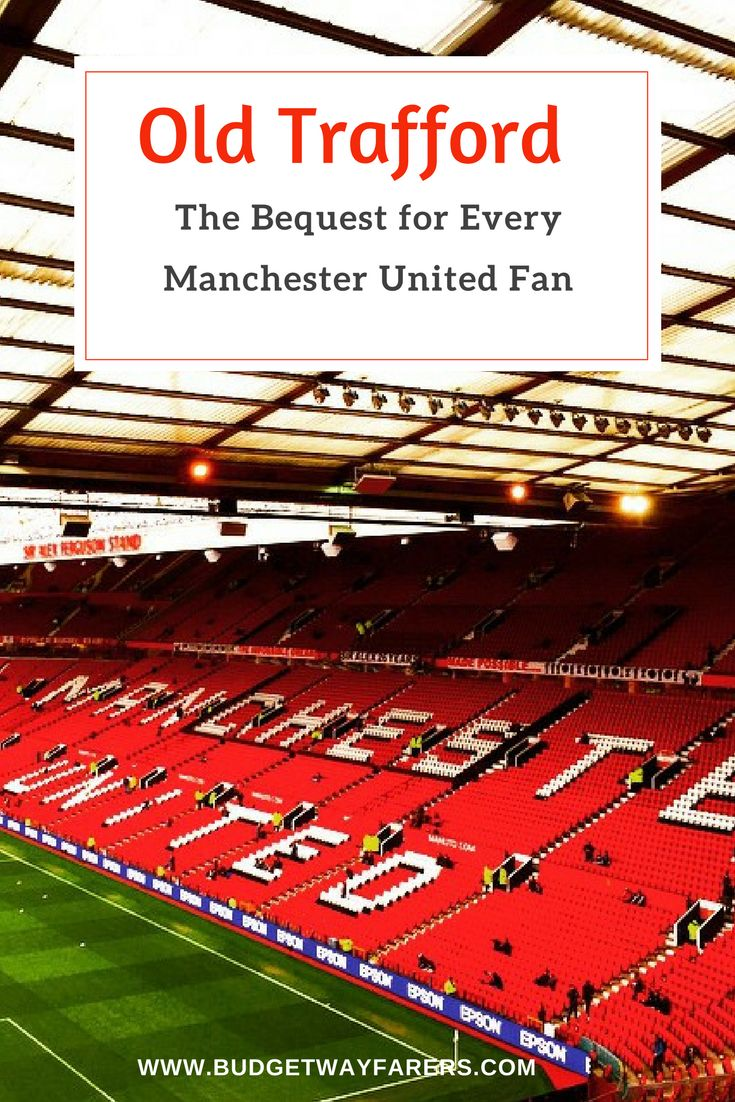 Old Trafford Tour The Bequest For Every Manchester United Fan Manchester Travel Trafford Old Trafford