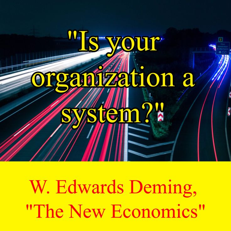 """W. Edwards Deming,  """"The New Economics"""" / """"Is your organization a system?"""""""