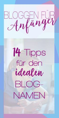 BLOGNAMEN FINDEN: (Mama-)Blog erstellen für Anfänger Teil 1