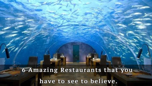 6 Amazing Restaurants That You Have To See To Believe