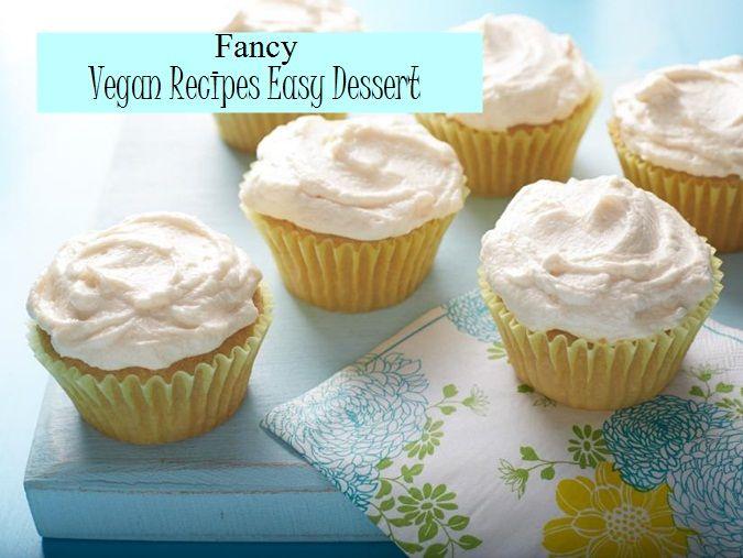Fancy Vegan Recipes Easy Dessert Resep Vegetarian