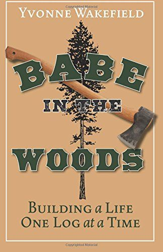 14 best yale alumni who wrote books images on pinterest book when she was yvonne wakefield took the inheritance intended to pay for her college bought 80 acres in the oregon mountains and bu fandeluxe Image collections