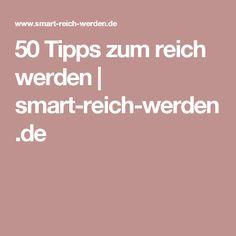 50 Tipps zum reich werden | smart-reich-werden.de