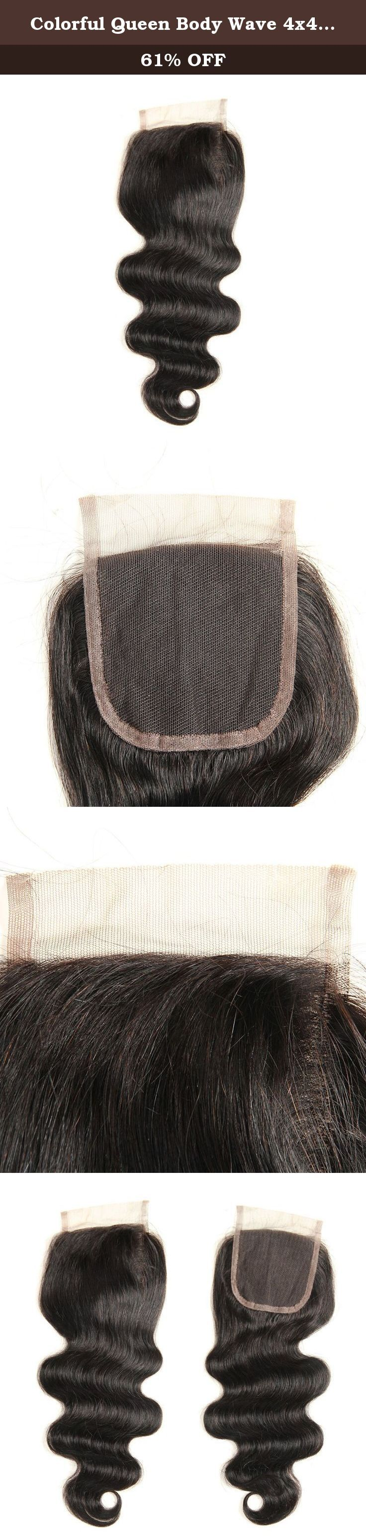 Colorful Queen Body Wave 4x4 Free Part Lace Closure with Baby Hair Natural Black Brazilian Virgin Human Hair Closures No Bleached Knots (12 inch). Item Type: 4*4 Lace Closure Texture: Body Wave Color: Natural Color Material: Grade 7a 100% Brazilian Human Hair Lace Size : 4*4 Lace Material : Swiss Lace Baby Hair : Yes Description: (1) 100% Virgin Hair (2)Flat Iron, Wash and Dry, Curl Avaliable (3)No Shedding,Tangle Free,Full Cuticle Quantity: 1 Piece Why choose us: (1) Direct factory...