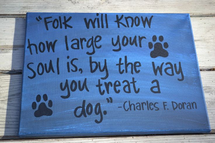 By the Way You Treat a Dog Quote on 11x14 Canvas. $30.00, via Etsy.