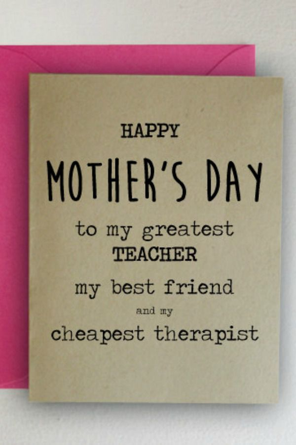 37 Funny Mother's Day Cards That Will Automatically Make You Her Favorite – Karin Shuck