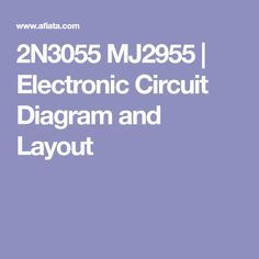2N3055 MJ2955 | Electronic Circuit Diagram and Layout