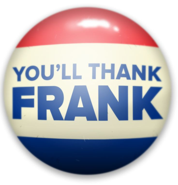 You'll Thank Frank / Frank Underwood / House of Cards