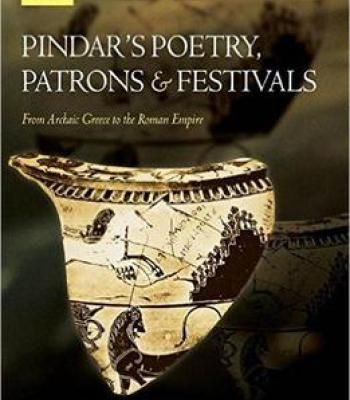Simon Hornblower Catherine Morgan – Pindar'S Poetry Patrons And Festivals: From Archaic Greece To The Roman Empire PDF