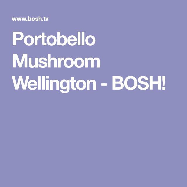 Portobello Mushroom Wellington - BOSH!