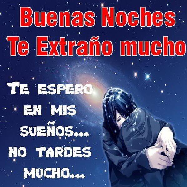 Tarjetas Te Extrano Amor Buenas Noches Frases De Buenas Noches Amor Buenas Noches Amor Mio Buenas Noches Frases